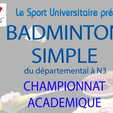 BADMINTON SIMPLE : Championnat Académique